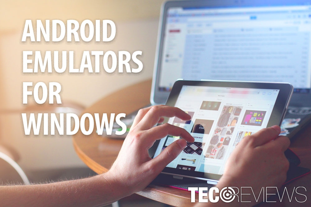 Best Android Emulator for Windows 10 | TecoReviews