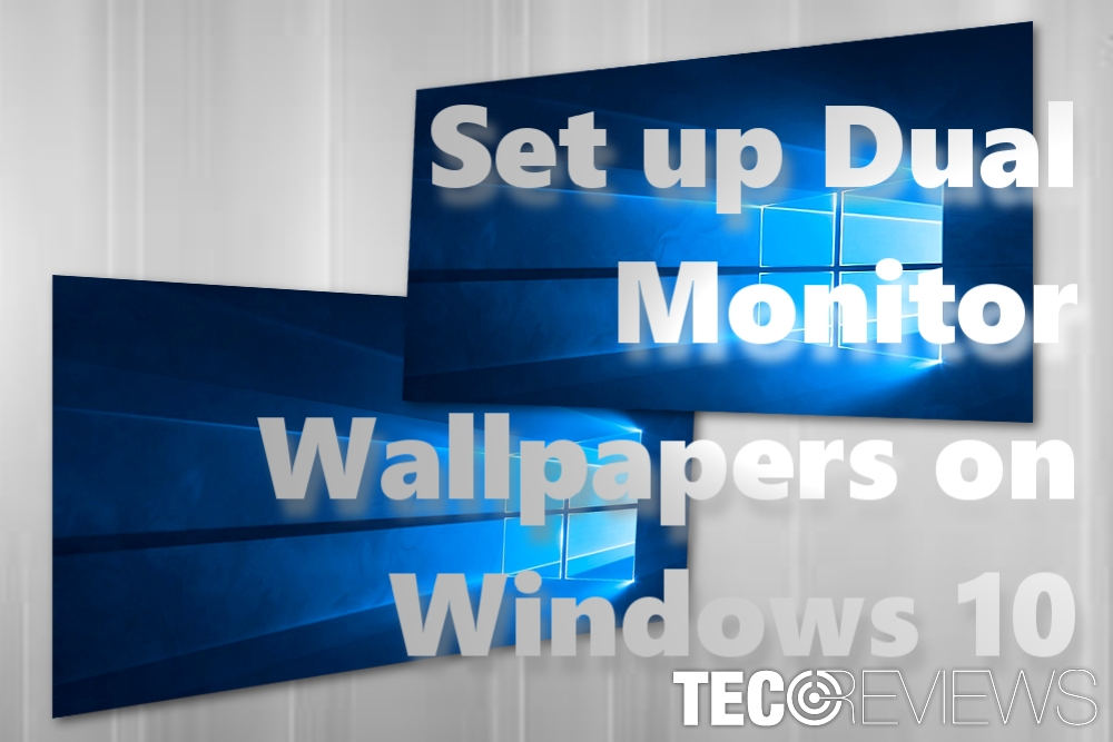 How To Set A Dual Monitor Wallpaper On Windows 10